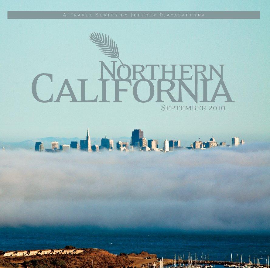 View Northern California by Jeffrey Djayasaputra