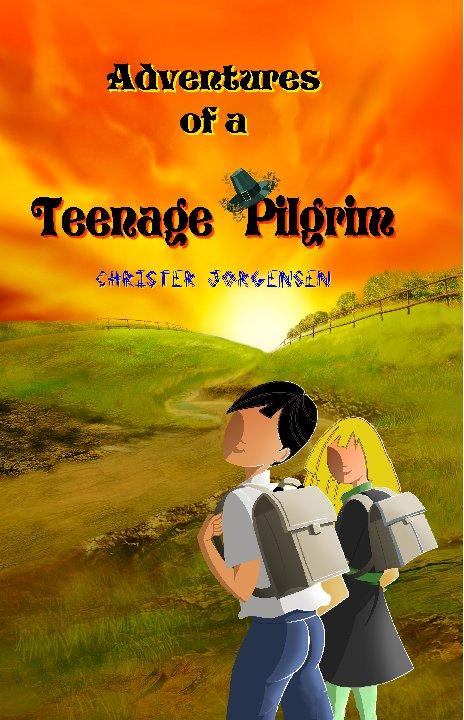 View Adventures of a Teenage Pilgrim by Christer Jorgensen