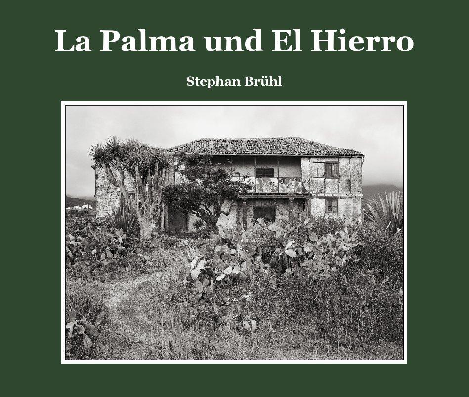 La Palma und El Hierro nach Stephan Brühl anzeigen