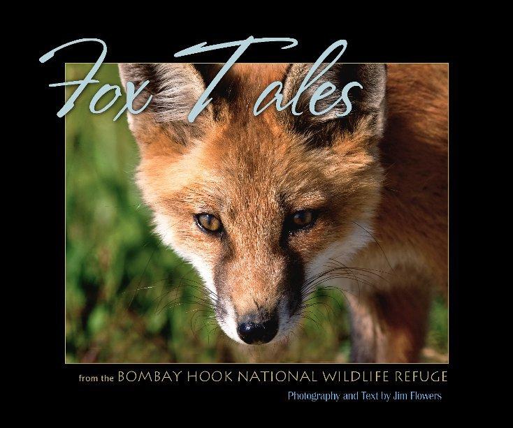 View Fox Tales by Jim Flowers