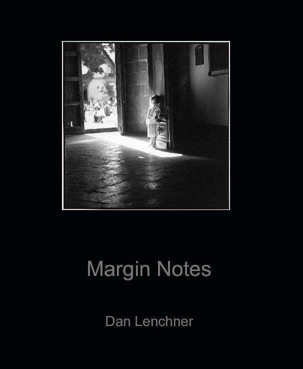 View Margin Notes by Dan Lenchner