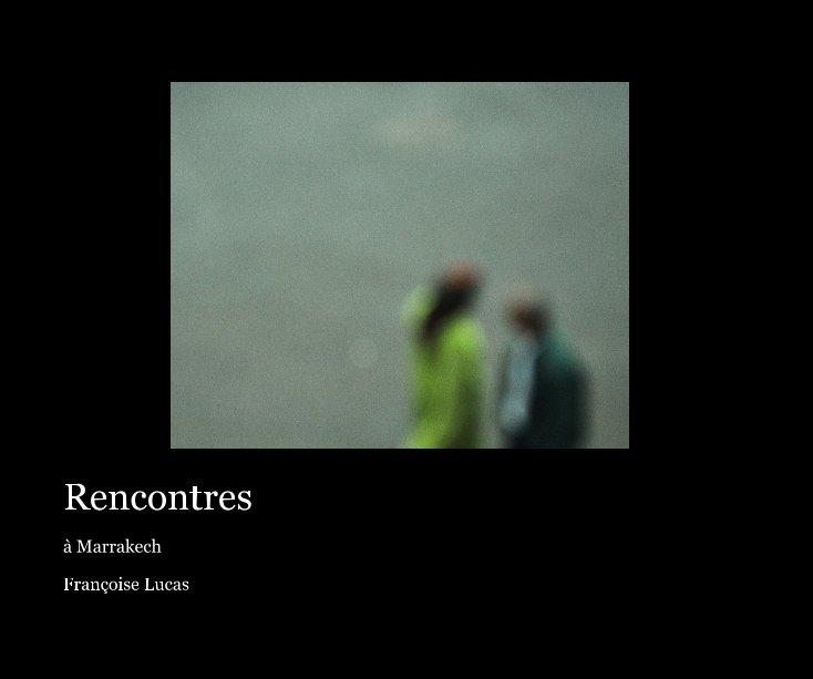Bekijk Rencontres op Françoise Lucas