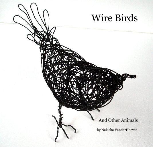 View Wire Birds by Nakisha VanderHoeven