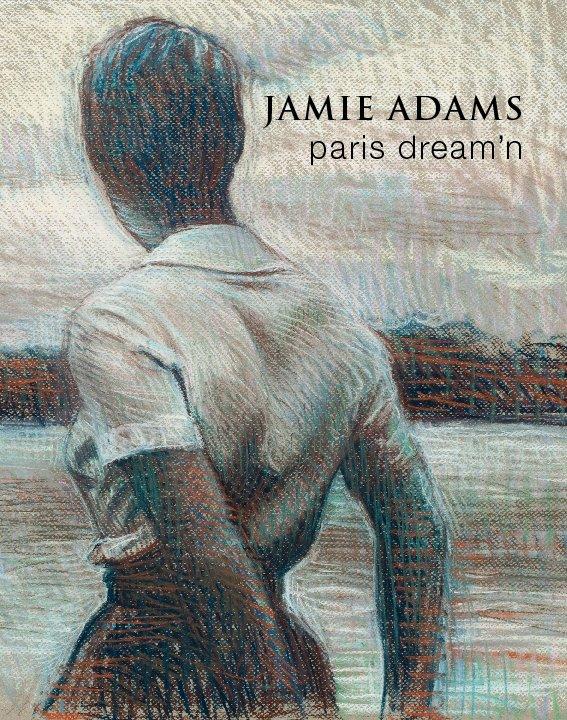 View JAMIE ADAMS paris dream'n by Philip Slein Gallery