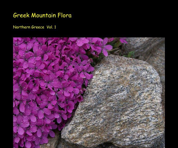 View Greek Mountain Flora   Northern Greece Vol.1 by K Kamstra