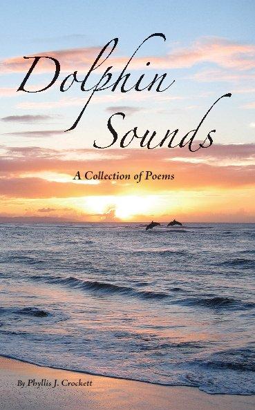 Ver Dolphin Sounds, 2nd Edition por Phyllis J. Crockett
