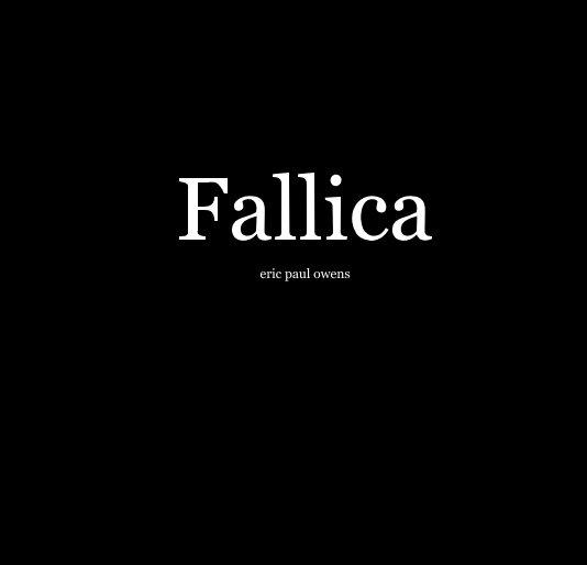 View Fallica by eric paul owens