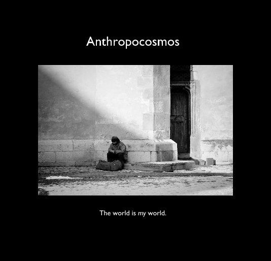 View Anthropocosmos by C.&L.