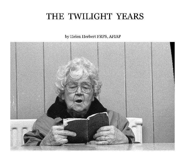 Visualizza THE TWILIGHT YEARS di Helen Herbert FRPS, AFIAP