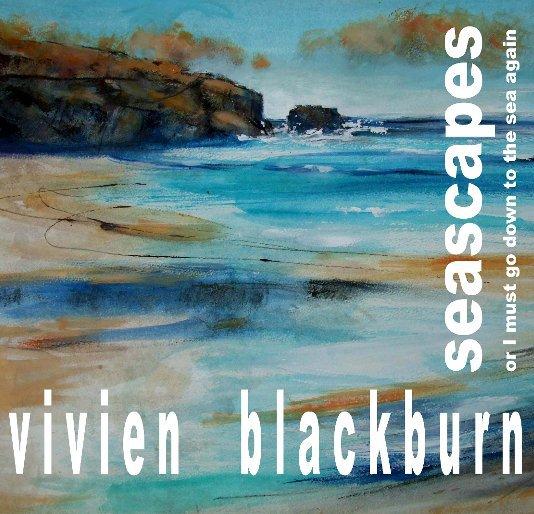 View Seascapes by Vivien Blackburn