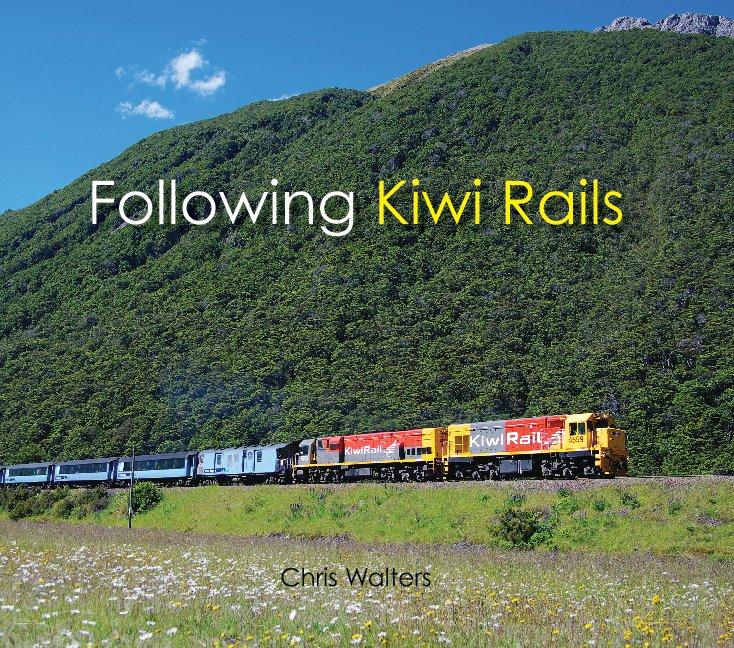 View Following Kiwi Rails by Chris Walters