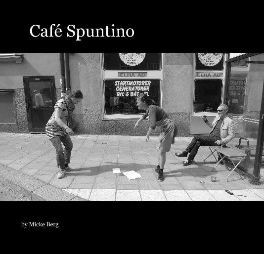 View Café Spuntino by Micke Berg
