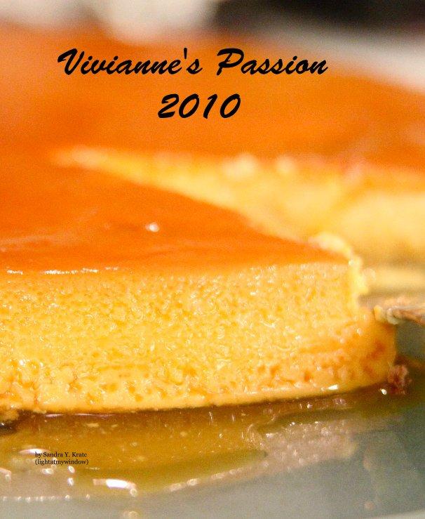View Vivianne's Passion 2010 by Sandra Y. Kratc (lightatmywindow)