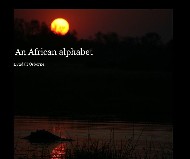 View An African alphabet by Lyndall Osborne