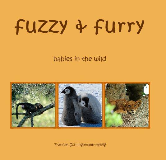 View fuzzy & furry by Frances Schlingemann-Hovig