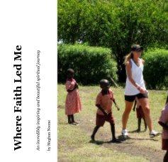 Where Faith Led Me - Biographies & Memoirs photo book