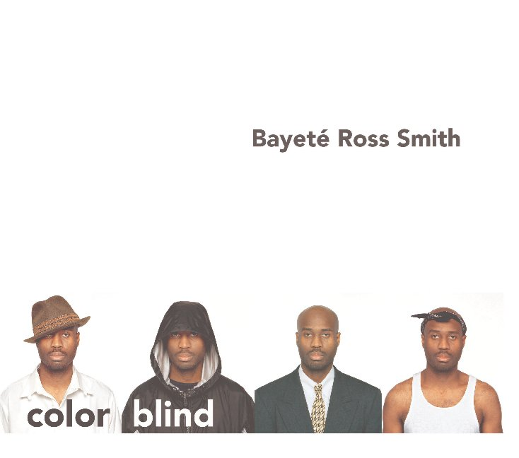 View Bayeté Ross Smith - color blind by Maus Contemporary