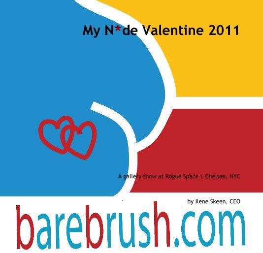 View My N*de Valentine 2011 by Ilene Skeen, CEO