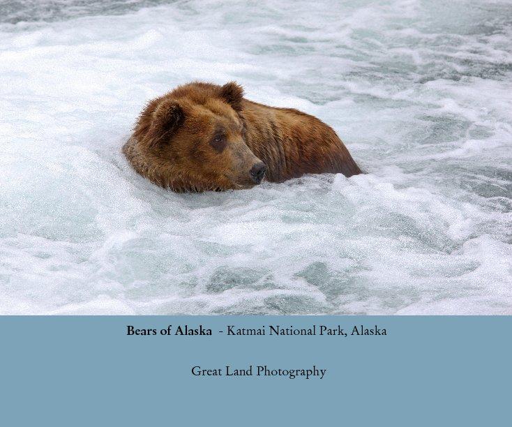 View Bears of Alaska  - Katmai National Park, Alaska by Great Land Photography