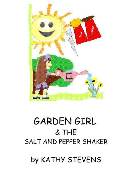 Garden Girl The Salt And Pepper Shaker By Kathy Stevens Blurb Books