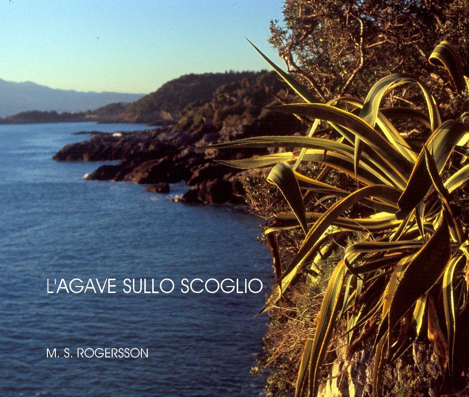 Ver L'AGAVE SULLO SCOGLIO por M. S. ROGERSSON