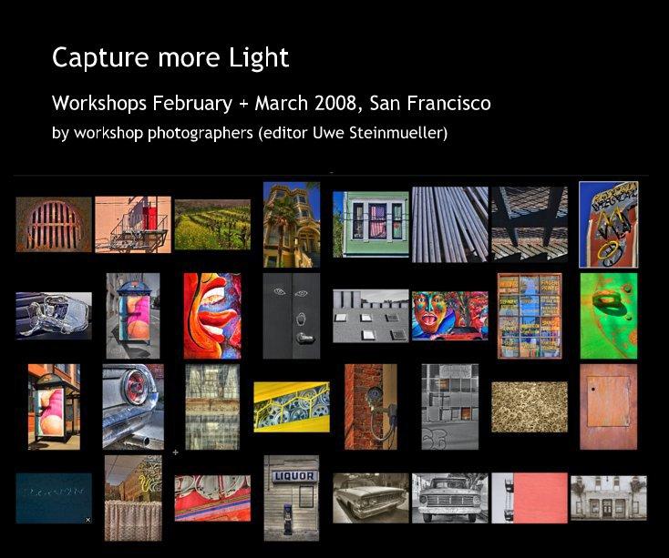 View Capture more Light by workshop photographers (editor Uwe Steinmueller)