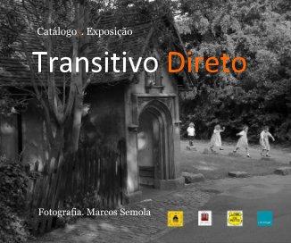 Catálogo 3. Exposição Transitivo Direto - Arts & Photography Books photo book