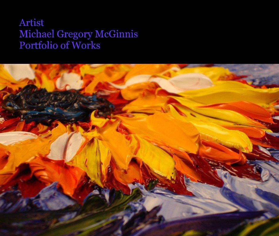 View Artist Michael Gregory McGinnis Portfolio of Works by Michael Gregory McGinnis