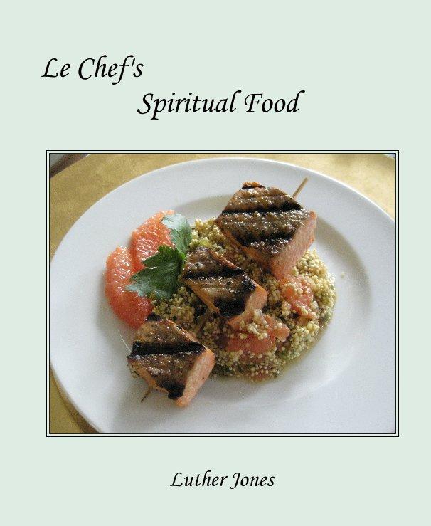 Ver Le Chef's Spiritual Food por Luther Jones