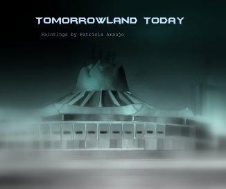 Tomorrowland Today - Fine Art photo book