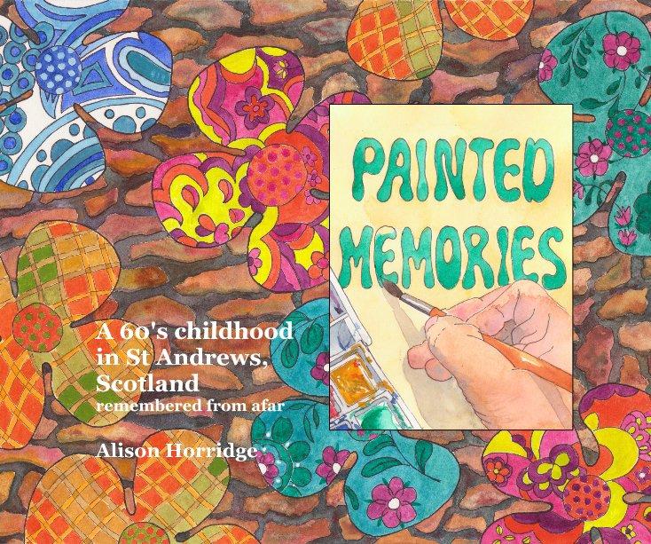 View Painted memories by Alison Horridge