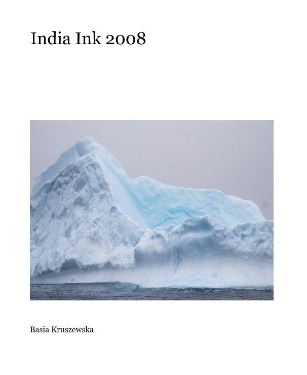 View India Ink 2008 by Basia Kruszewska