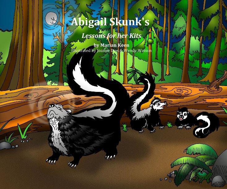 View Abigail Skunk's by Marian Keen Illustrated by Joanne Dias & Wendy Watson