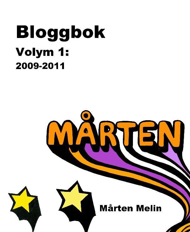 View Bloggbok Volym 1: 2009-2011 by Mårten Melin