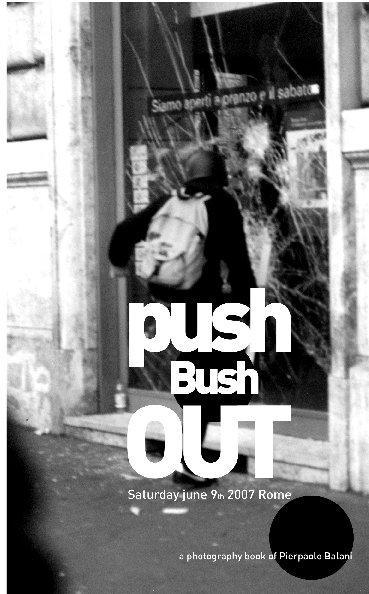 View Push Bush OUT by Pierpaolo Balani