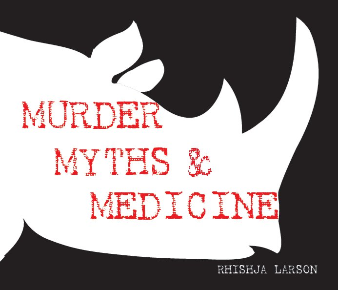 View Murder, Myths & Medicine by Rhishja Larson