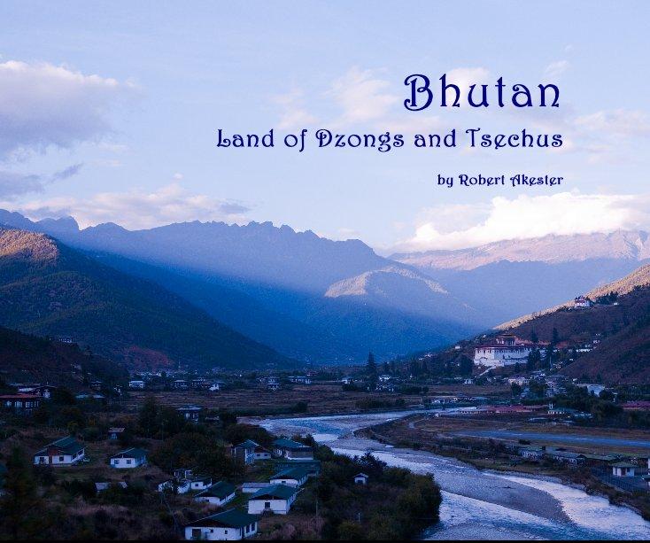 View Bhutan by Robert Akester