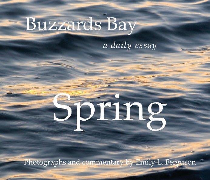 Ver Buzzards Bay Spring por Emily L. Ferguson