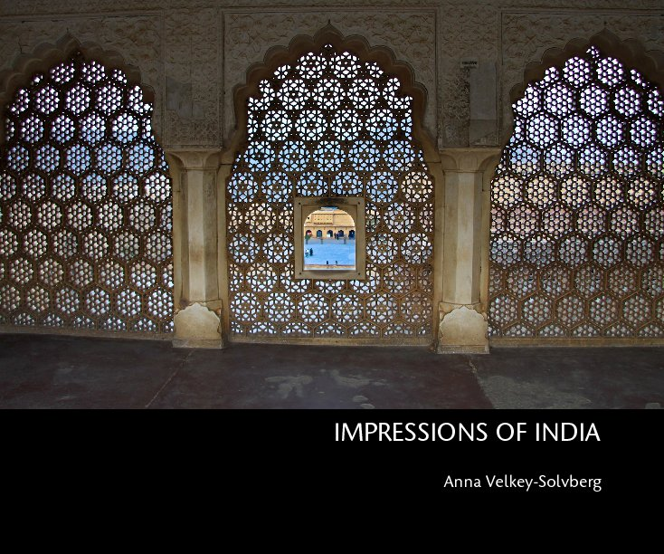View IMPRESSIONS OF INDIA by Anna Velkey-Solvberg