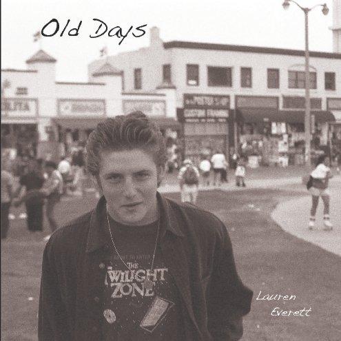 View Old Days by Lauren Everett