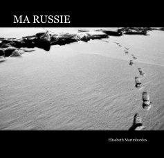 MA RUSSIE - Photographie artistique livre photo