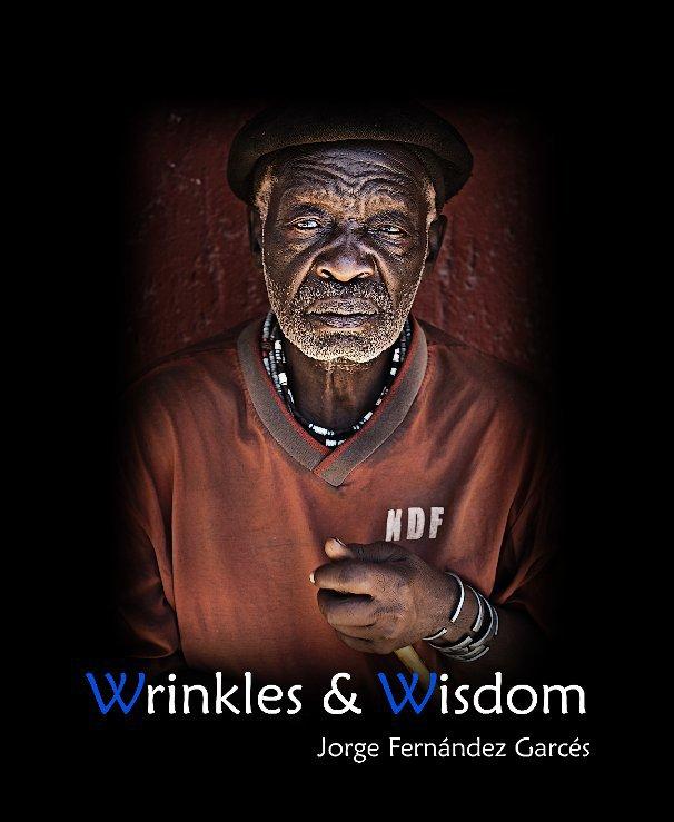 View Wrinkles & Wisdom by Jorge Fernández Garcés