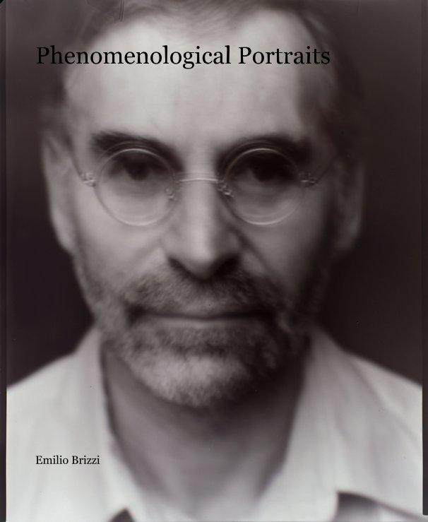 View Phenomenological Portraits by Emilio Brizzi