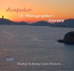 Acapulco : A Photographer's Journey - Travel photo book