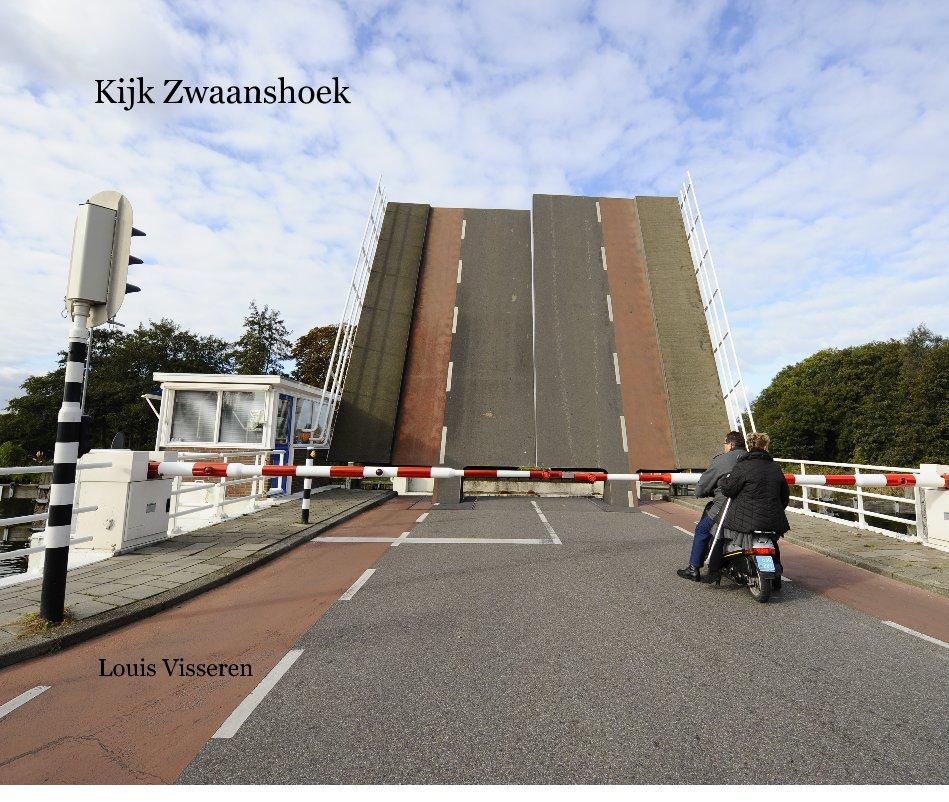View Kijk Zwaanshoek by Louis Visseren