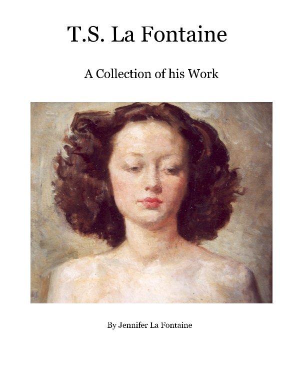 View T.S. La Fontaine by Jennifer La Fontaine