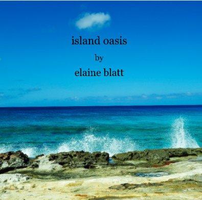 island oasis by elaine blatt - Arts & Photography Books photo book