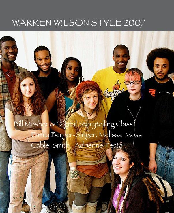 View WARREN WILSON STYLE 2007 by by Bill Mosher & Digital Storytelling Class