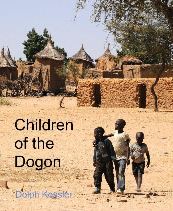 View Children of the Dogon by Dolph Kessler