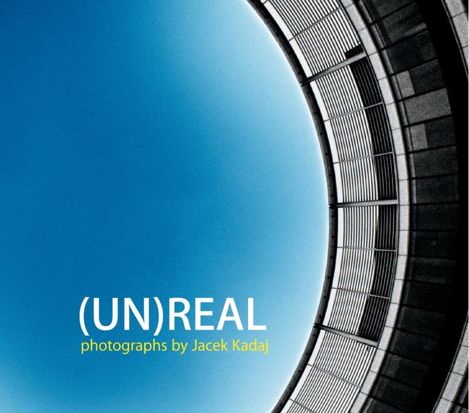 View (UN)REAL by Jacek Kadaj